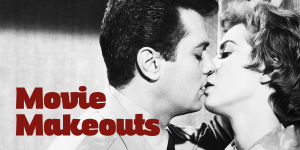 Movie Makeouts